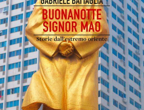 Buonanotte signor Mao – Presentazione del libro di Gabriele Battaglia