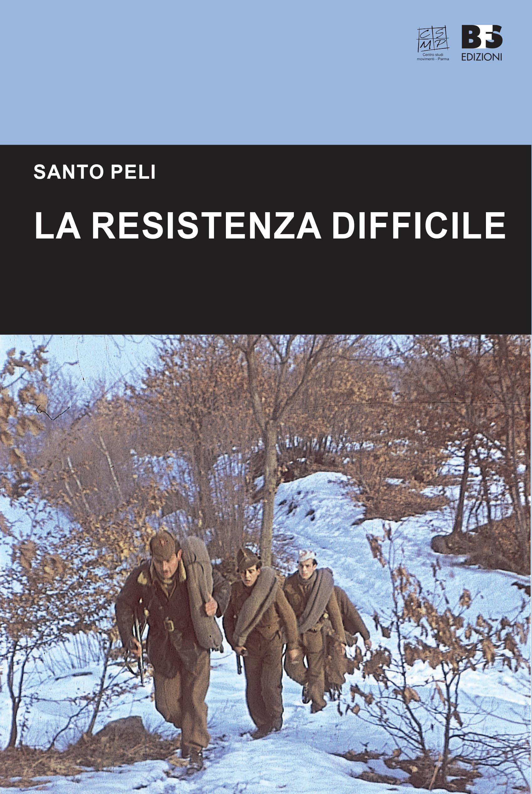 La Resistenza difficile – di Santo Peli
